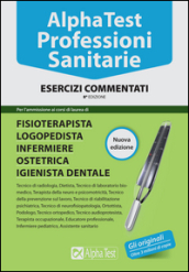 Alpha Test. Professioni sanitarie. Esercizi commentati