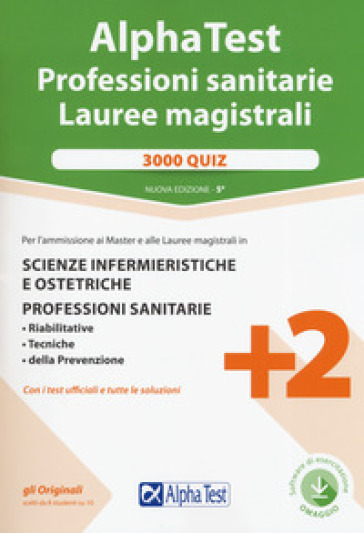 Alpha Test. Professioni sanitarie. Lauree magistrali. 3000 quiz. Con software di simulazione - S. Tagliaferri  