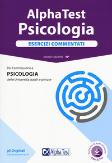 Alpha Test. Psicologia. Esercizi commentati. Con software