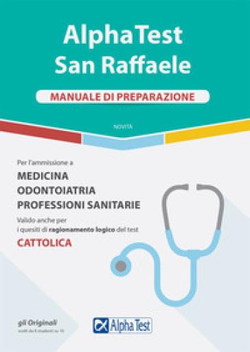 Alpha Test San Raffaele. Per l'ammissione a Medicina, Odontoiatria, Professioni sanitarie. Manuale di preparazione - Carlo Tabacchi | Thecosgala.com