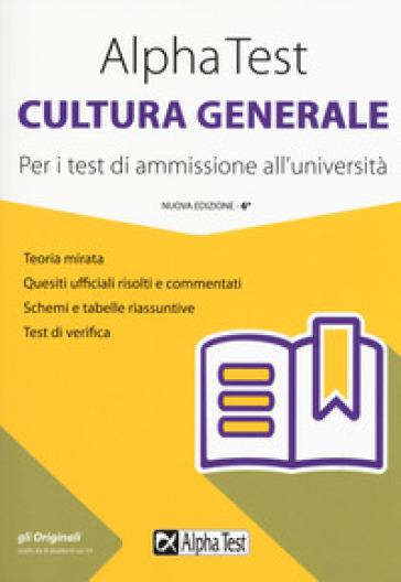 Alpha Test cultura generale. Per i test di ammissione all'università - Massimo Drago | Jonathanterrington.com