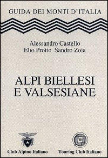 Alpi Biellesi e Valsesiane - Alessandro Castello |