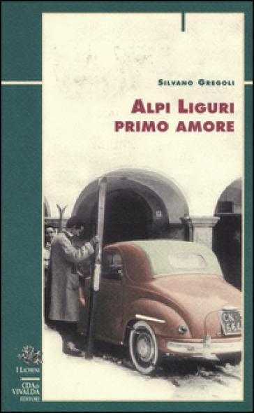 Alpi liguri primo amore - Silvano Gregoli   Jonathanterrington.com