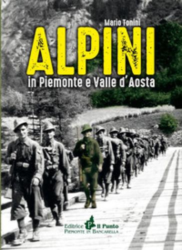 Alpini in Piemonte e Valle d'Aosta - Mario Tonini | Kritjur.org