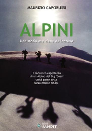 Alpini. Una storia che viene da lontano - Maurizio Capobussi | Kritjur.org