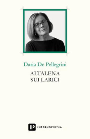 Altalena sui larici - Daria De Pellegrini |