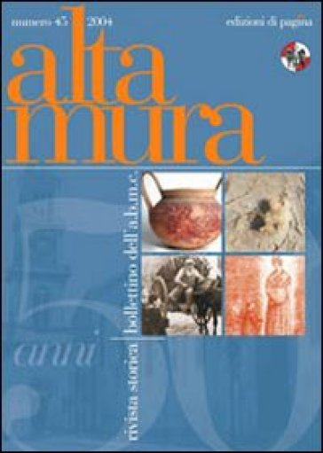 Altamura rivista storica, bollettino dell'A. B. M. C.