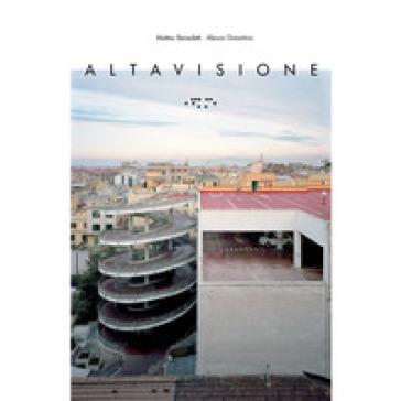 Altavisione. Ediz. italiana e inglese - Matteo Benedetti  