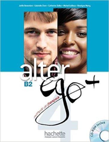 Alter ego +. Livre de l'eleve. Per le Scuole superiori. Con CD-ROM. Con espansione online. 4.