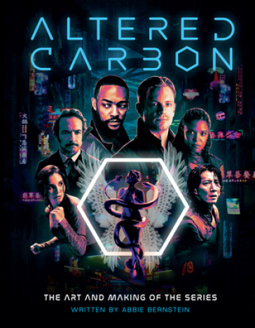 Altered Carbon: The Art and Making of the Series
