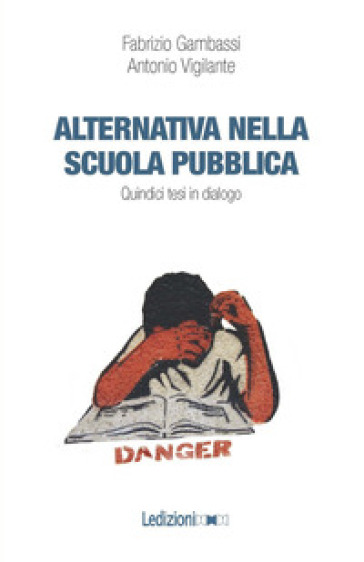 Alternativa nella scuola pubblica. Quindici tesi in dialogo - Fabrizio Gambassi pdf epub