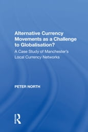 Alternative Currency Movements as a Challenge to Globalisation?
