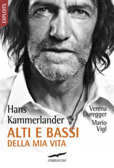 Alti e bassi della mia vita - Hans Kammerlander | Thecosgala.com