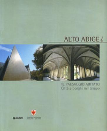 Alto Adige. Il paesaggio abitato -  pdf epub
