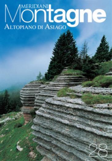Altopiano di Asiago. Con cartina