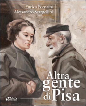 Altra gente di Pisa - Alessandro Scarpellini |
