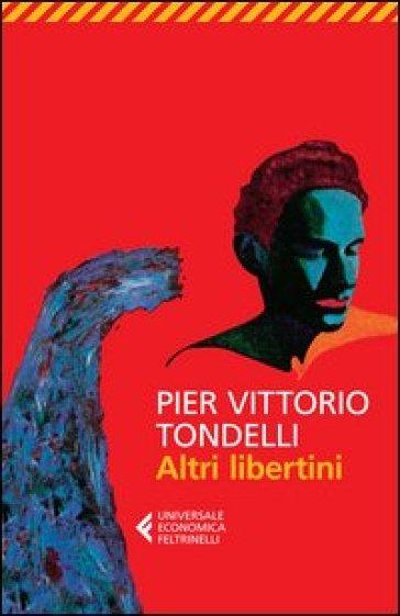 Altri libertini - Pier Vittorio Tondelli |