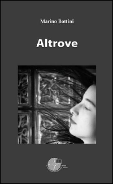 Altrove - Marino Bottini | Kritjur.org
