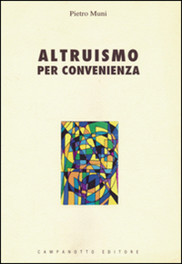 Altruismo per convenienza - Pietro Muni |