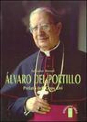 Alvaro del Portillo. Prelato dell'Opus Dei - Salvador Bernal | Kritjur.org