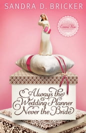 Always the Wedding Planner, Never the Bride