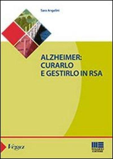 Alzheimer. Curarlo e gestirlo in RSA - Sara Angelini   Ericsfund.org