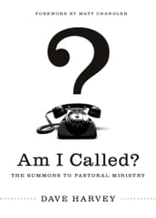 Am I Called? (Foreword by Matt Chandler)