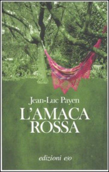 Amaca rossa (L') - Jean-Luc Payen pdf epub