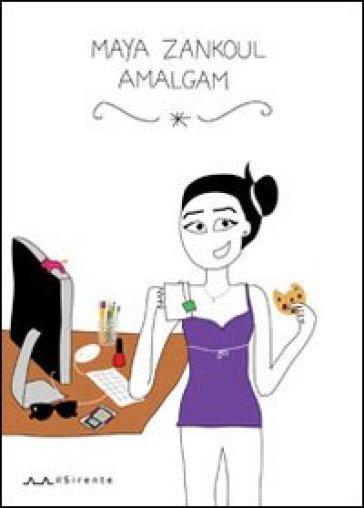 Amalgam - Maya Zankoul |