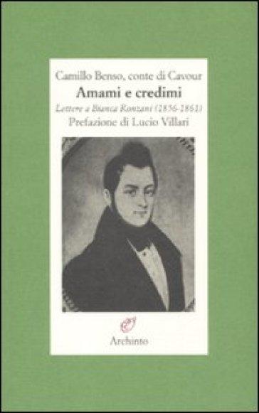 Amami e credimi. Lettere a Bianca Ronzani (1856-1861) - Camillo Cavour   Jonathanterrington.com