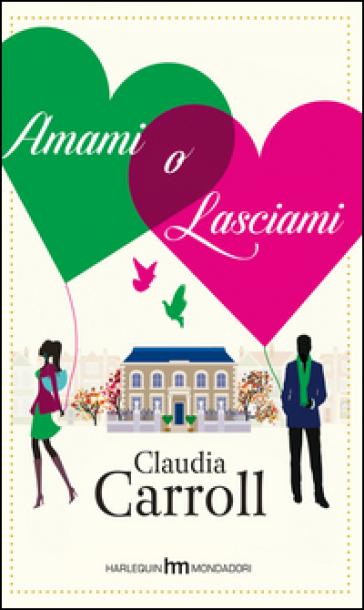 Amami o lasciami - Claudia Carroll pdf epub