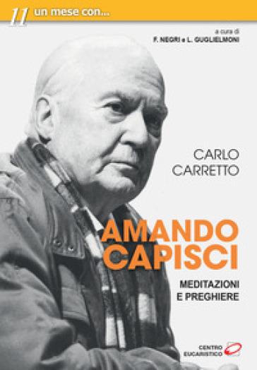 Amando capisci. Meditazioni e preghiere - Carlo Carretto pdf epub
