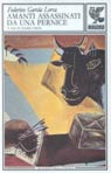 Amanti assassinati da una pernice. Racconti, dialoghi, conferenze - Federico Garcia Lorca |