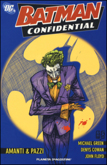 Amanti & pazzi. Batman confidential. 2.