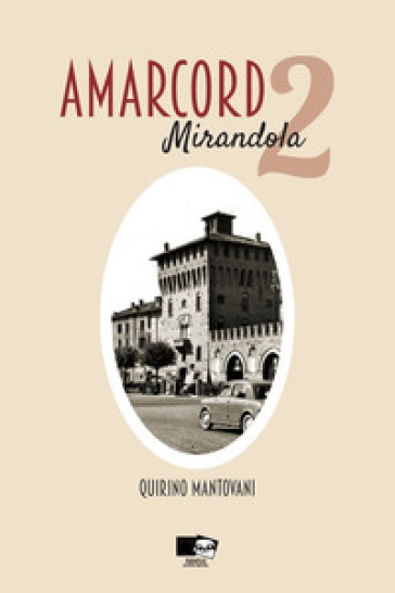 Amarcord. Mirandola. 2. - Quirino Mantovani   Kritjur.org
