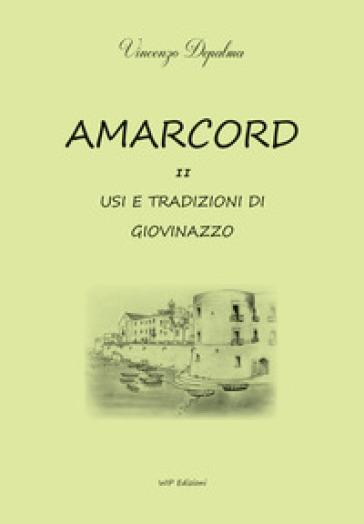 Amarcord. Usi e tradizione di Giovinazzo. 2. - Vincenzo Depalma |