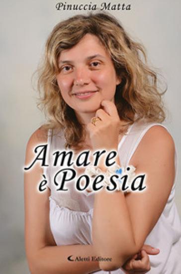 Amare è poesia - Pinuccia Matta   Ericsfund.org