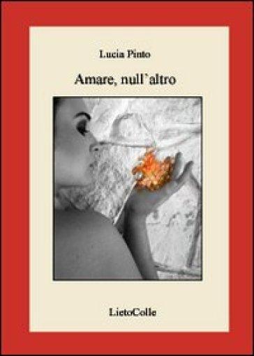 Amare, null'altro - Lucia Pinto   Kritjur.org