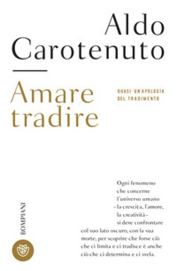 Amare tradire - Aldo Carotenuto   Thecosgala.com