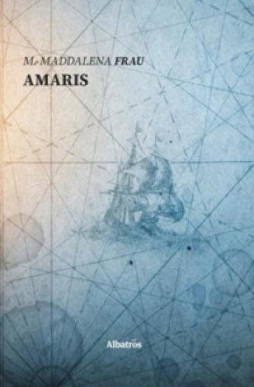 Amaris - Maddalena Frau |