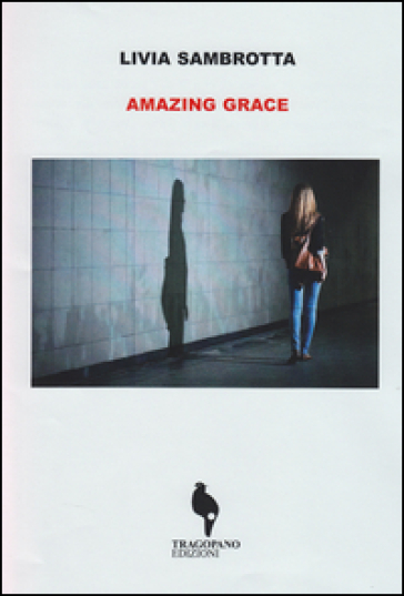 Amazing Grace. Ediz. italiana - Livia Sambrotta | Kritjur.org
