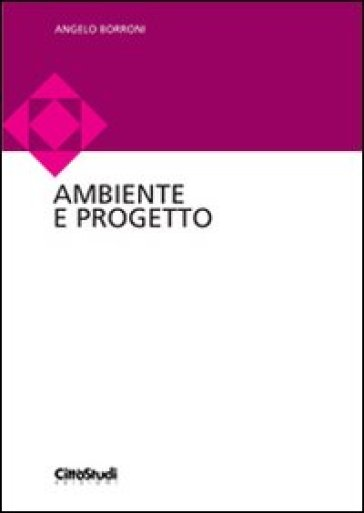 Ambiente e progetto - Angelo Borroni   Jonathanterrington.com