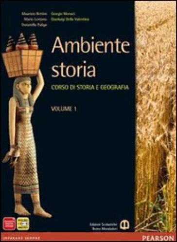 Ambiente storia. Con Atlante spazi della storia. Per le Scuole superiori. Con e-book. Con espansione online. 1. - Bettini |