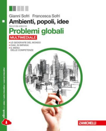 Ambienti, popoli, idee. Problemi globali. Per le Scuole superiori. Con espansione online - Gianni Sofri |