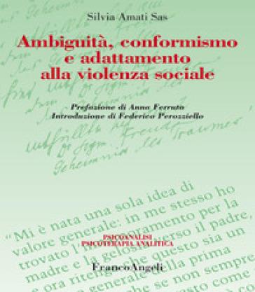 Ambiguità, conformismo e adattamento alla violenza sociale - Silvia Amati |