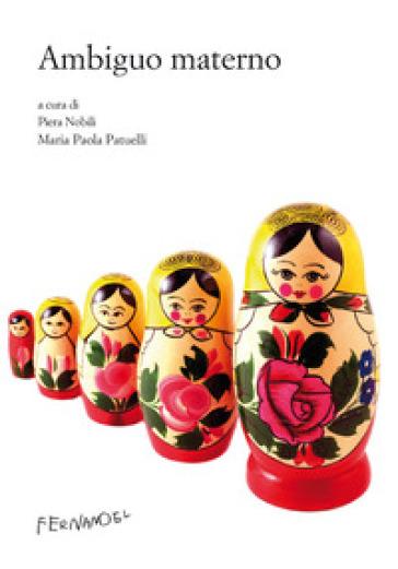 Ambiguo materno - Piera Nobili |