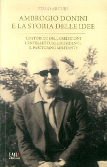 Ambrogio Donini e la storia delle idee - Italo Arcuri |