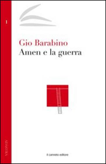 Amen e la guerra - Gio Barabino |