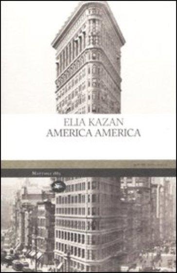 America America - Elia Kazan   Jonathanterrington.com