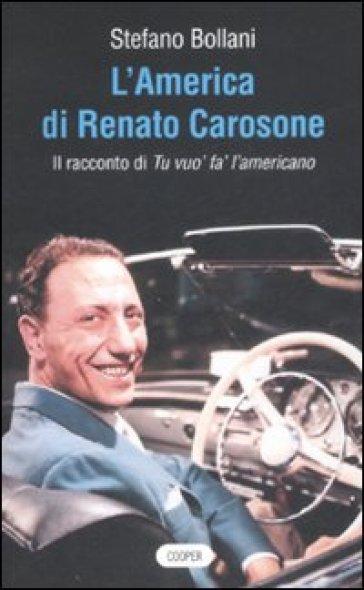 America di Renato Carosone. Il racconto di Tu vuo' fa' l'americano (L') - Stefano Bollani |